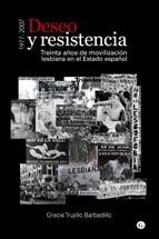 Deseo y Resistencia. Treinta años de movilización lesbiana en el Estado español (1977- 2007)
